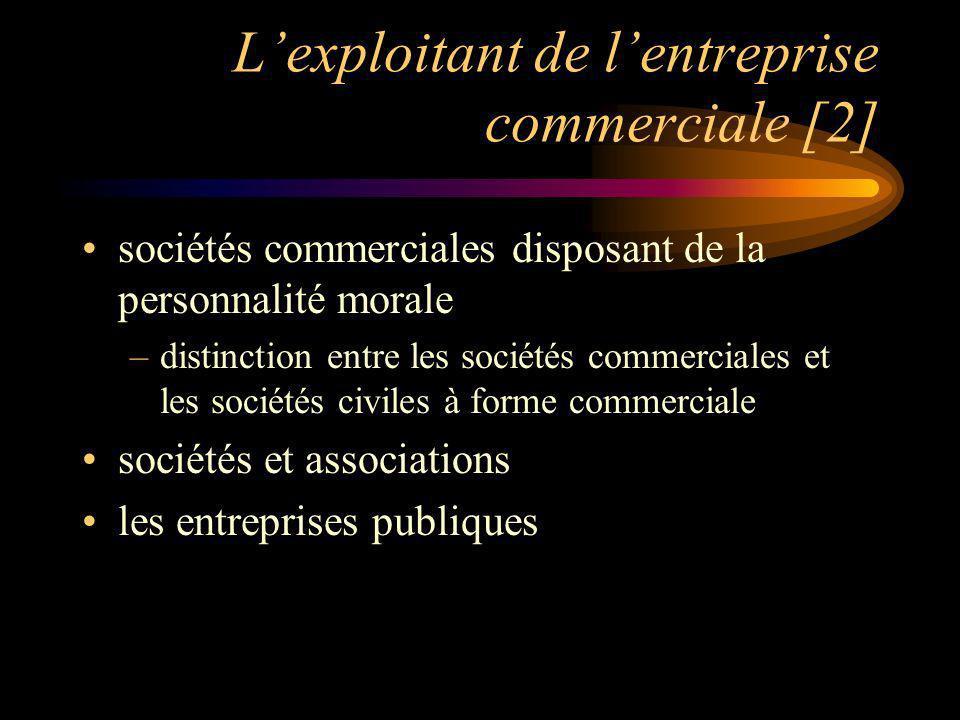 L'exploitant de l'entreprise commerciale [2]